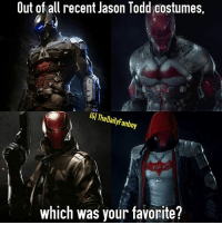 Batman, Love, and Memes: Out of all recent Jason Todd costumes,  GI TheDailyFanboy  ThelailfFanboy  which was your favorite? I love how DC has been giving lots of love to Red Hood in recent years. Can't wait to see what they do with him in the DCEU but as far as the video games are concerned what's your favorite suit? dc dceu dccomics comics jasontodd redhood arkhamknight batman robin sidekick dctv debate redhoodandtheoutlaws theoutsiders youngjustice yj teentitans thebatman