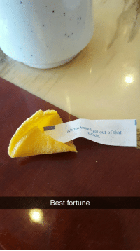Best, Time, and Got: out time I got out of that  ot out of that  cookie  Best fortune <p>Ya era hora de salir de esta galleta…</p>