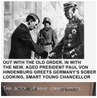 "Life, Meme, and Http: OUT WITH THE OLD ORDER, IN WITH  THE NEW. AGED PRESIDENT PAUL VON  HINDENBURG GREETS GERMANY'S SOBER  LOOKING, SMART YOUNG CHANCELLOR  This action will have consequences <p>Life is Strange &ldquo;This action will have consequences.&rdquo; New meme format? Invest or not? via /r/MemeEconomy <a href=""http://ift.tt/2qOMXqO"">http://ift.tt/2qOMXqO</a></p>"