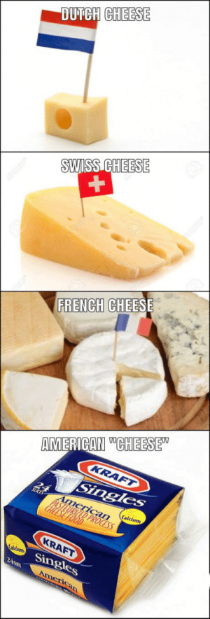 French, Swiss, and Singles: OUTCH CHEESE  SWISS CHEESE  FRENCH CHEESE  MERICAN UUCH EESE  alcium  AR  Singles Tasty