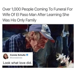 Wholesome People via /r/wholesomememes https://ift.tt/2P1zzNj: Over 1,000 People Coming To Funeral For  Wife Of El Paso Man After Learning She  Was His Only Family  Connie Schultz  @ConnieSchultz  Look what love did. Wholesome People via /r/wholesomememes https://ift.tt/2P1zzNj