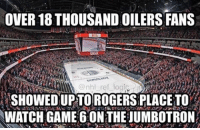 Damn Edmonton you guys really take this hockey thing seriously huh?: OVER 18 THOUSAND OILERS FANS  SHOWEDUPTOROGERSPLACETO  WATCH GAME 60NTHEJUMBOTRON Damn Edmonton you guys really take this hockey thing seriously huh?