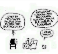 hahahahahaha: OVER 30  THOUSAND  PEOPLE DIED  DURING THE  EARTHQUAKE  HAHAHAHA  HAHAHAHAHA  HAHAHAHA  HAHAHAHAHAHA  HAHAHAHA  HAHAHA!!  I MEAN  MEOW