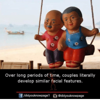 Memes, Time, and 🤖: Over long periods of time, couples literally  develop similar facial features.  团/d.dyouknowpage1 @didyouknowpage