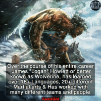 "Memes, Wolverine, and Martial: Over the course of his entire career  James ""Logan"" Howlett or better  known as Wolverine, has learned  over 18+ Languages, 20+ different  Martial arts & Has worked with  many different teams and people  Fact 326 - My favorite story of him is his X-23 tie up. • • - QOTD?!: Favorite Wolverine team up or solo story?!"