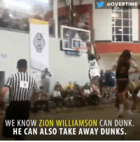 Dunk, Memes, and 🤖: @OVERTIME  12  WE KNOW ZION WILLIAMSON CAN DUNK  HE CAN ALSO TAKE AWAY DUNKS. Do not try to dunk on Zion Williamson. It will not go well.