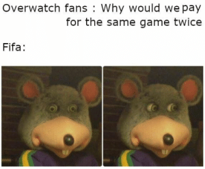 Hmmm... https://t.co/M3VhLCqxu9: Overwatch fans Why would we pay  for the same game twice  Fifa Hmmm... https://t.co/M3VhLCqxu9