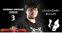 Want to know the best League of Legends builds? Dyrus uses Legendary Builds to help him decide.: OVERWOLFSPOTLIGHT  DYRUS  LEGENDARY  BUILDS Want to know the best League of Legends builds? Dyrus uses Legendary Builds to help him decide.