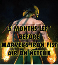 Ironic, Memes, and Netflix: OVICS  5 MONTHS LEFT  BEFORE  MARVELS IRON FIST  AIR CON NETFLIX I JUST CAN'T WAIT! 👊 #IronFist ~GL