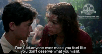 10 Things I Hate About You: ovie-memories net  twitter.com/movlememories  Don't let anyone ever make you feel like  you don't deserve what you want. 10 Things I Hate About You