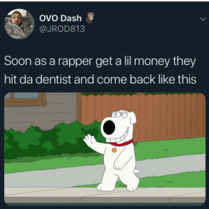 Yee yee lookin ass by f_e_n_d_i MORE MEMES: OVO Dash  @JROD813  Soon as a rapper get a lil money they  hit da dentist and come back like this Yee yee lookin ass by f_e_n_d_i MORE MEMES