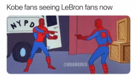 Basketball, Facts, and Los Angeles Lakers: ow  Kobe  fans seeing LeBron fans n  P D  re  @NBAMEMES Facts😂 nba nbamemes lakers lebron kobe