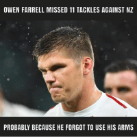 England, Best, and Jokes: OWEN FARRELL MISSED 11 TACKLES AGAINST NZ  PROBABLY BECAUSE HE FORGOT TO USE HIS ARMS All jokes aside, even the best have off days 🌹 rugby england allblacks