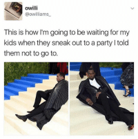 Funny, Party, and Kids: owilli  @owilliams  This is how I'm going to be waiting for my  kids when they sneak out to a party l told  them not to go to.