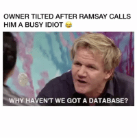 Beautiful, Crazy, and Food: OWNER TILTED AFTER RAMSAY CALLS  HIM A BUSY IDIOT  WHY HAVEN'T WE GOT A DATABASE? Watch the full clip u won't regret it 😂 Follow: @Crelube ⠀⠀⠀⠀ ⠀@Crelube ⠀⠀⠀⠀ ⠀⠀ ⠀⠀⠀⠀⠀ ⠀⠀🔛FOLLOW 🙈 @Crelube 🙈 ⠀⠀⠀⠀ ⠀⠀⠀⠀⠀⠀ALSO ⠀ 🙉 @Crelube 🙉 ⠀ ⠀⠀ ⠀ ⠀ ⠀ ⠀ ⠀ ⠀⠀⠀⠀⠀ 🙊 @Crelube🙊 ⠀⠀⠀⠀ ⠀ ⠀⠀⠀⠀ DOUBLE TAP ❤️ TAG YOUR FRIENDS ✔️ ⠀⠀⠀⠀ .. amazing life adventure people men boys girls crazy lovely time beauty beautiful speed girl food water adrenaline animal nature fitness