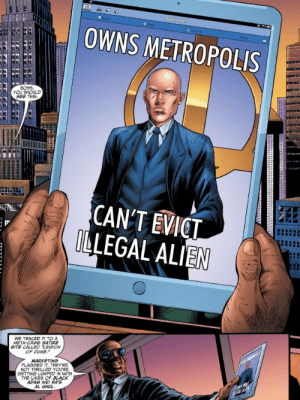 sorairo-deizu:  starsapphire:  jewsinventedcomics:  I can't believe lex luthor got memed on……….  I'M FUCKING SCREAMING  : OWNS METROPOLIS  Chat  BOEE  YOU SHOULD  SEE THIS  CANT EVICT  LEGAL ALIEN  WE TRACED IT TO A  META-CRIME SATIRE  SITE CALLED LEGION  OF DUMB.  MARKETING  NOT THRILLED YOURE  白ETTNá LUMPED IN WITH  THE LIKES OF BLACK  ADAM AND RA'S  AL GHU sorairo-deizu:  starsapphire:  jewsinventedcomics:  I can't believe lex luthor got memed on……….  I'M FUCKING SCREAMING