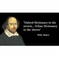 "Ohhellno is his best play: ""Oxford Dictionary in the  streets  Urban Dictionary  in the sheets""  Willy Shakes Ohhellno is his best play"