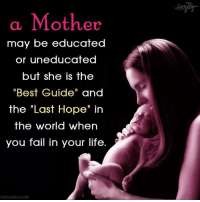 "Fail, Life, and Memes: oy  a Mother  may be educated  or uneducated  but she is fhe  ""Best Guide"" and  the ""Last Hope"" in  the world when  you fail in your life.  WWW.CUREJOY.COM Ayurveda by Curejoy"