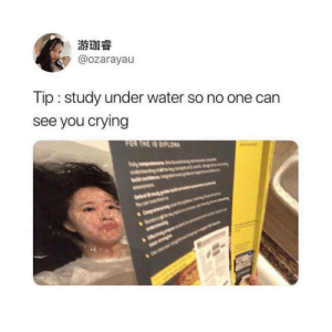Crying, Tumblr, and Http: @ozarayau  Tip : study under water so no one can  see you crying  FOR TNE IS NPLONA Follow us @studentlifeproblems