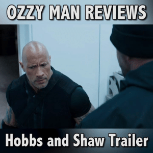 Here's me commentary on the Hobbs & Shaw trailer.🎙: OZZY MAN REVIEWS  Hobbs and Shaw Trailer Here's me commentary on the Hobbs & Shaw trailer.🎙