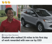 Work, Reviews, and Car: Ozzy Man Reviews  Student who walked 20 miles to his first day  of work rewarded with new car by CEO The Proclaimers should get 500 more