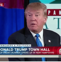 Funny, Growing Up, and Life: P A N  PANCAKES & POLITICS  ONALD TRUMP TOWN HALL  OP FRONT-RUNNER OPENS UP IN NEW HAMPSHIRE  TO he had such a hard life growing up 😵 RichPeopleProblems😪😒