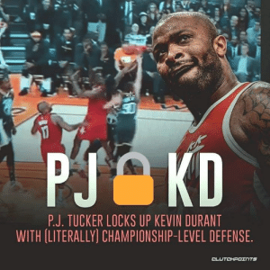 P.J. is grown 💪: P.J. TUCKER LOCKS UP KEVIN DURANT  WITH (LITERALLY) CHAMPIONSHIP-LEVEL DEFENSE. P.J. is grown 💪