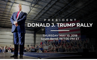 Free, Indiana, and join.me: P R E SI D E N T  DONALD J. TRUMP RALLY  THURSDAY MAY 10, 2018  South Bend, IN 7:00 PM ET I'm holding another RALLY! Join me in South Bend, Indiana next Thursday, May 10th!  Free Tickets: donaldjtrump.com/rallies/south-bend-in-may-2018