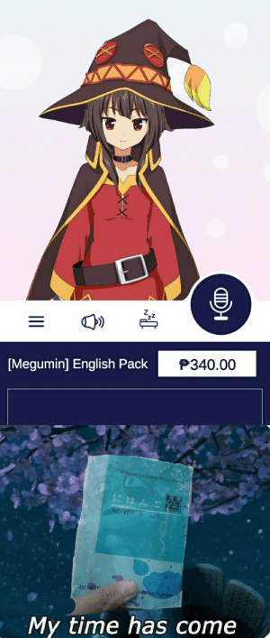 Hello old friend: P340.00  [Megumin] English Pack  The Youth Invitation Programe  にほんご  NE HO N GO  Japan Ir  efation Ageney  My time has come Hello old friend