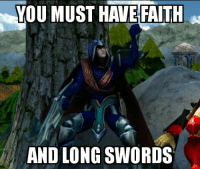 YOU MUST HAVE FAITH  AND LONG SWORDS Random img from DanteAxe