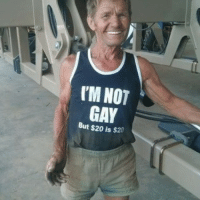 Thanks dad for doing what you gotta do.: IM NOT  GAY  But $20 is $20 Thanks dad for doing what you gotta do.
