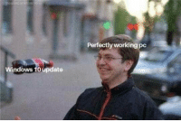 Memes, Windows, and Windows 10: pa  Perfectly working pc  Windows 10 update snag some dankness at dankmemesgang.com 🔥🔥🔥