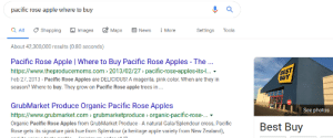 Apple, Best Buy, and Frick: pacific rose apple where to buy  Maps  Q All  Shopping  E News  More  Tools  Images  Settings  About 42,300,000 results (0.80 seconds)  Pacific Rose Apple | Where to Buy Pacific Rose Apples - The..  http://www.theproducemoms.com 2013/02/27 pacific-rose-apples-its-...  BEST  BUY  Feb 27, 2013 - Pacific Rose Apples are DELICIOUS! A magenta, pink color. When are they in  season? Where to buy. They grow on Pacific Rose apple trees in ...  GrubMarket Produce Organic Pacific Rose Apples  http://www.grubmarket.com grubmarketproduce > organic-pacific-rose-...  See photos  Organic Pacific Rose Apples from Grub Market Produce - A natural Gala/Splendour cross, Pacific  Rose gets its signature pink hue from Splendour (a heritage apple variety from New Zealand),  Best Buy what the hel-frick