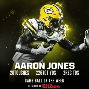 The game ball in the #NFL100 Game of the Week goes to @packers RB @Showtyme_33! 💪  (by @WilsonFootball) https://t.co/XnVUjYZIdp: PACKERS  AARON JONES  20TOUCHES  226TOT YDS  2REC TDS  GAME BALL OF THE WEEK  PRESENTED BYDilson The game ball in the #NFL100 Game of the Week goes to @packers RB @Showtyme_33! 💪  (by @WilsonFootball) https://t.co/XnVUjYZIdp