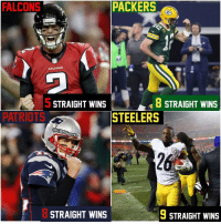 Memes, Falcons, and Packers: PACKERS  FALCONS  FALCONS  8 STRAIGHT WINS  STRAIGHT WINS  STEELERS  PATRIOTS  @CBSS  Ports  9 STRAIGHT WINS  STRAIGHT WINS These squads are on fire.