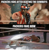 packers fan: PACKERS FANS AFTER BEATING THE COWBOYS  @NFL MEMES  PACKERS FANS NOW