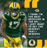 Memes, Nfl, and Respect: PACKERS  .  I THINK I'M  THE BEST  RECEIVER IN  THE NFL.  I JUST WANT  TO GET THE  RESPECT  THAT  DESERVE  DAVANTE ADAMS Put some respect on @tae15adams' name: https://t.co/s5psbYnvan https://t.co/4LXMbygsyX