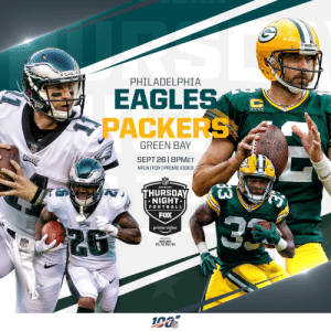UP NEXT: @Eagles vs. @packers on #TNF! #FlyEaglesFly #GoPackGo  #PHIvsGB on @nflnetwork | @NFLonFOX | @PrimeVideo  How to watch: https://t.co/32PKxtJEuC https://t.co/2RpY72kB5C: PACKERS  PHILADELPHIA  EAGLES  PACKERS  GREEN BAY  SEPT 26 8PMET  EAULES  NFLN I FOX I PRIME VIDEO  THURSDAY  NIGHT  FOOTBALL  FOX  EAISLE  prime video  PLATINUM  13 UP NEXT: @Eagles vs. @packers on #TNF! #FlyEaglesFly #GoPackGo  #PHIvsGB on @nflnetwork | @NFLonFOX | @PrimeVideo  How to watch: https://t.co/32PKxtJEuC https://t.co/2RpY72kB5C