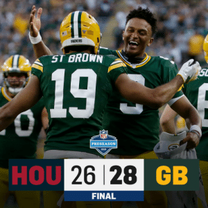 Memes, Packers, and 🤖: PACKERS  ST BROWN  19  PRESEASON  2019  HOU 26 28 GB  A  FINAL FINAL: @packers get the W! #HOUvsGB https://t.co/uHBFcf0YKm