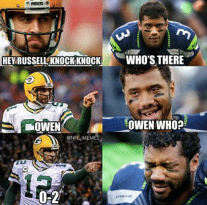 Football, Funny, and Memes: PACKERS  WHO'S THERE  HEYRUSSELL KNOCKKNOCK  OWEN WHO?  OWEN  NFL MEMES  13  0-2  3 21 Funny NFL Memes 2015 / 2016 Season - Best Football Memes Ever...
