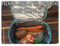 Hahahaha! Seriously tho. Pretty accurate.: PACKING LUNCH ATHE END OF THE  SCHOOL YEAR BE LIK Hahahaha! Seriously tho. Pretty accurate.