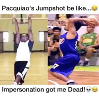 @bdotadot5 with the Manny impersonation 😂👌🏽 - Follow me @boldmixes for more! - Via: @dunkfilmz: Pacquiao's Jumpshot be like  Impersonation got me Dead! e @bdotadot5 with the Manny impersonation 😂👌🏽 - Follow me @boldmixes for more! - Via: @dunkfilmz