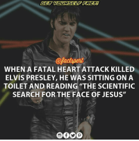 """elvispresley: @pactspert  WHEN A FATAL HEARTATTACK KILLED  ELVIS PRESLEY, HE WAS SITTING ON A  TOILET AND READING """"THE SCIENTIFIC  SEARCH FOR THE FACE OF JESUS"""" elvispresley"""