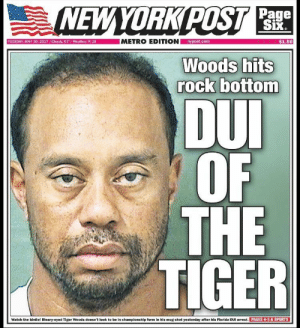 Show me a better headline: Page  $1.50  nypost.com  TUESDAY, MAY 30, 2017 /Cloudy, 67  Weather: P.18  rock bottom  DU  OF I  THE  TIGER  PAGES 4-5& SPORTS  Watch the birdie! Bleary-eyed Tiger Woods doesn't look to be in championship form in his mug shot yesterday after his Florida DUI arrest Show me a better headline
