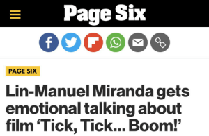 Fake news. Me? Emotional?  Who would believe this https://t.co/YLQOnjPkpb: Page Six  O-O  PAGE SIX  Lin-Manuel Miranda gets  emotional talking about  film 'Tick, Tick... Boom!'  II Fake news. Me? Emotional?  Who would believe this https://t.co/YLQOnjPkpb