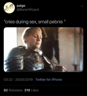 """Best Game of Thrones Memes That Are Hilarious (48 Pics)-32: paige  @BonerWizard  """"cries during sex, small pebnis """"  03:22 20/05/2019 Twitter for iPhone  82 Retweets 319 Likes Best Game of Thrones Memes That Are Hilarious (48 Pics)-32"""
