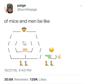 crapcomedy: 30-minute-memes: I'm not crying your crying My duuuuuuuude : paige  @turnthepge  of mice and men be like  10/21/18, 4:43 PM  30.6K Retweets 139K Likes crapcomedy: 30-minute-memes: I'm not crying your crying My duuuuuuuude