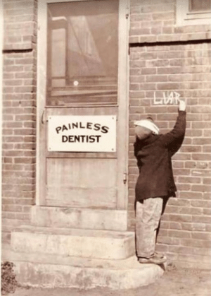Thanks to Dave B. From Wisconsin for sending this in.: PAINLES  DENTIST Thanks to Dave B. From Wisconsin for sending this in.