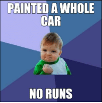 If you're a painter you know the feeling: PAINTED A WHOLE  CAR  NO RUNS If you're a painter you know the feeling