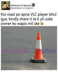 vlc player: Pakistanio Ki Baatein G  @pakistanio ki baatein  Koi road pe apna VLC player bhul  gya, kindly share it ta k yh uske  owner ko wapis mil ske  Pakista nio Ki